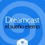 leer DREAMCAST EL SUEÑO ETERNO gratis online