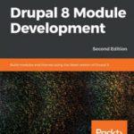 leer DRUPAL 8 MODULE DEVELOPMENT: BUILD MODULES AND THEMES USING THE L gratis online