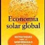 leer ECONOMIA SOLAR GLOBAL: ESTRATEGIAS PARA LA MODERNIDAD ECOLOGICA gratis online