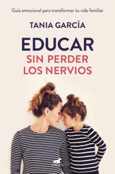 leer EDUCAR SIN PERDER LOS NERVIOS gratis online