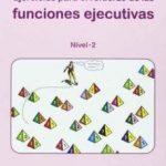 leer EJERCICIOS PARA EL REFUERZO DE LAS FUNCIONES EJECUTIVAS: NIVEL 2 gratis online