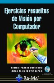 leer EJERCICIOS RESUELTOS DE VISION POR COMPUTADOR gratis online