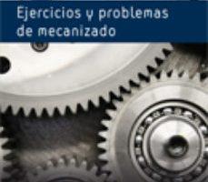 leer EJERCICIOS Y PROBLEMAS DE MECANIZADO gratis online