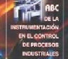 leer EL ABC DE LA INSTRUMENTACION EN EL CONTROL DE PROCESOS INDUSTRIAL ES gratis online