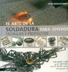 leer EL ARTE DE LA SOLDADURA PARA JOYEROS: TECNICAS Y PROYECTOS gratis online