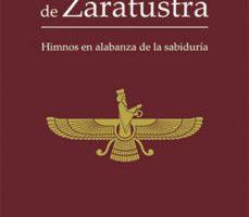 leer EL AVESTA: LOS GATHAS DE ZARATUSTRA: HIMNOS EN ALABANZA DE LA SABIDURIA gratis online