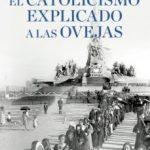 leer EL CATOLICISMO EXPLICADO A LAS OVEJAS gratis online