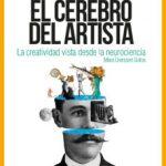 leer EL CEREBRO DEL ARTISTA: LA CREATIVIDAD DESDE LA NEUROCIENCIA gratis online