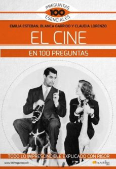 leer EL CINE EN 100 PREGUNTAS: TODO LO IMPRESCINDIBLE EXPLICADO CON RIGOR gratis online