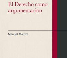 leer EL DERECHO COMO ARGUMENTACION gratis online