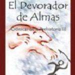 leer EL DEVORADOR DE ALMAS: CRONICA DE LA PREHISTORIA III gratis online