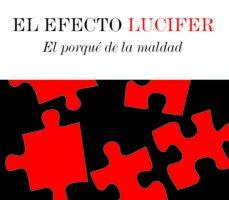 leer EL EFECTO LUCIFER: EL PORQUE DE LA MALDAD gratis online
