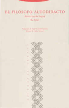 leer EL FILOSOFO AUTODIDACTO RISALA HAYY IBN YAQZAN FI ASRAR AL-HIKMA AL-MASRIQUIYYA gratis online