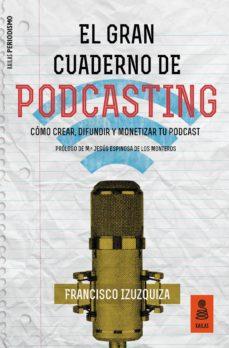 leer EL GRAN CUADERNO DE PODCASTING: COMO CREAR