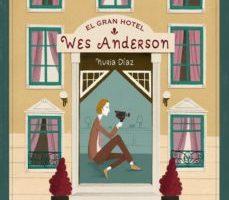 leer EL GRAN HOTEL WES ANDERSON gratis online