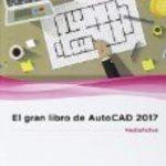 leer EL GRAN LIBRO DE AUTOCAD 2017 gratis online