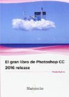 leer EL GRAN LIBRO DE PHOTOSHOP CC 2016 RELEASE gratis online