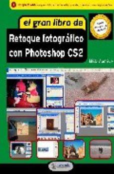 leer EL GRAN LIBRO DE RETOQUE FOTOGRAFICO CON PHOTOSHOP CS2 gratis online