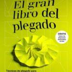 leer EL GRAN LIBRO DEL PLEGADO TECNICAS DE PLEGADO PARA DISEÃ'ADORES Y ARQUITECTOS (VOL. 2) gratis online