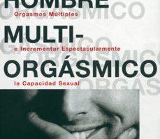 leer EL HOMBRE MULTIORGASMICO. COMO EXPERIMENTAR ORGASMOS MULTIPLES E NCREMENTAR ESPECTACULARMENTE LA CAPACIDAD SEXUAL gratis online
