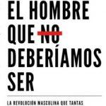 leer EL HOMBRE QUE NO DEBERIAMOS SER gratis online