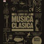 leer EL LIBRO DE LA MUSICA CLASICA: UNA COMPLETA GUIA DE MUSICA CLASICA PARA TODOS gratis online