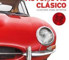 leer EL LIBRO DEL AUTOMOVIL CLASICO: LA HISTORIA VISUAL DEFINITIVA gratis online