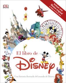leer EL LIBRO DISNEY: UNA HISTORIA ILUSTRADA DEL MUNDO DE DISNEY gratis online