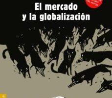 leer EL MERCADO Y LA GLOBALIZACION gratis online