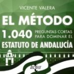 leer EL METODO: 1040 PREGUNTAS CORTAS PARA DOMINAR EL ESTATUTO DE ANDALUCIA gratis online