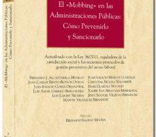 leer EL MOBBING EN LAS ADMINISTRACIONES PUBLICAS: COMO PREVENIRLO Y SA NCIONARLO gratis online