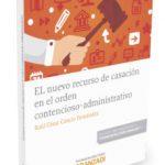 leer EL NUEVO RECURSO DE CASACION EN EL ORDEN CONTENCIOSO - ADMINISTRATIVO gratis online