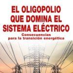 leer EL OLIGOPOLIO QUE DOMINA EL SISTEMA ELECTRICO: CONSECUENCIAS PARA LA TRANSICION ENERGETICA gratis online
