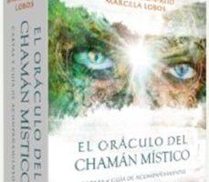 leer EL ORACULO DEL CHAMAN MISTICO: CARTAS Y GUIA DE ACOMPAÑAMIENTO gratis online