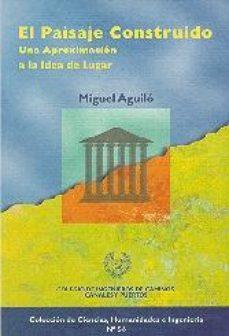 leer EL PAISAJE CONSTRUIDO: UNA APROXIMACION A LA IDEA DE LUGAR gratis online