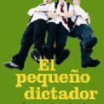 leer EL PEQUEÃ'O DICTADOR: CUANDO LOS PADRES SON LAS VICTIMAS. DEL NIÃ'O CONSENTIDO AL ADOLESCENTE AGRESIVO gratis online