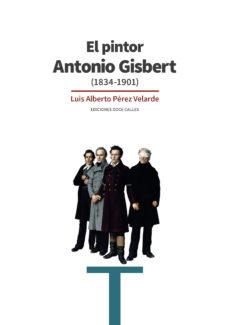 leer EL PINTOR ANTONIO GISBERT gratis online