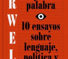 leer EL PODER Y LA PALABRA: 10 ENSAYOS SOBRE LENGUAJE
