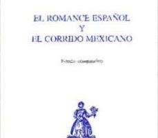 leer EL ROMANCE ESPAÑOL Y EL CORRIDO MEXICANO: ESTUDIO COMPARATIVO gratis online