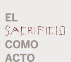 leer EL SACRIFICIO COMO ACTO POETICO gratis online