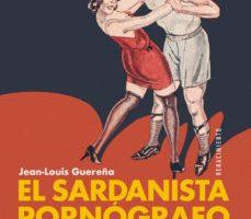 leer EL SARDANISTA PORNOGRAFO: JOAN SANXO FARRERONS