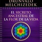 leer EL SECRETO ANCESTRAL DE LA FLOR DE LA VIDA. VOLUMEN I gratis online