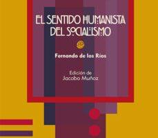 leer EL SENTIDO HUMANISTA DEL SOCIALISMO gratis online