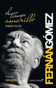 leer EL TIEMPO AMARILLO: MEMORIAS (1921-1997) gratis online