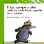 leer EL TOPO QUE QUERIA SABER QUIEN SE HABIA HECHO AQUELLO EN SU CABEZ A gratis online
