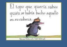 leer EL TOPO QUE QUERIA SABER QUIEN SE HABIA HECHO AQUELLO EN SU CABEZA gratis online