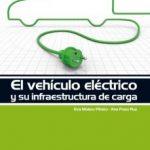 leer EL VEHICULO ELECTRICO Y SU INFRAESTRUCTURA DE CARGA gratis online