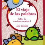 leer EL VIAJE DE LAS PALABRAS: TALLER DE ESCRITURA CREATIVA 1 gratis online