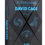 leer EL VIDEOJUEGO A TRAVES DE DAVID CAGE gratis online