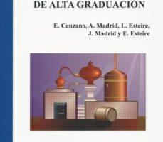 leer ELABORACION DE BEBIDAS ALCOHOLICAS DE ALTA GRADUACION gratis online